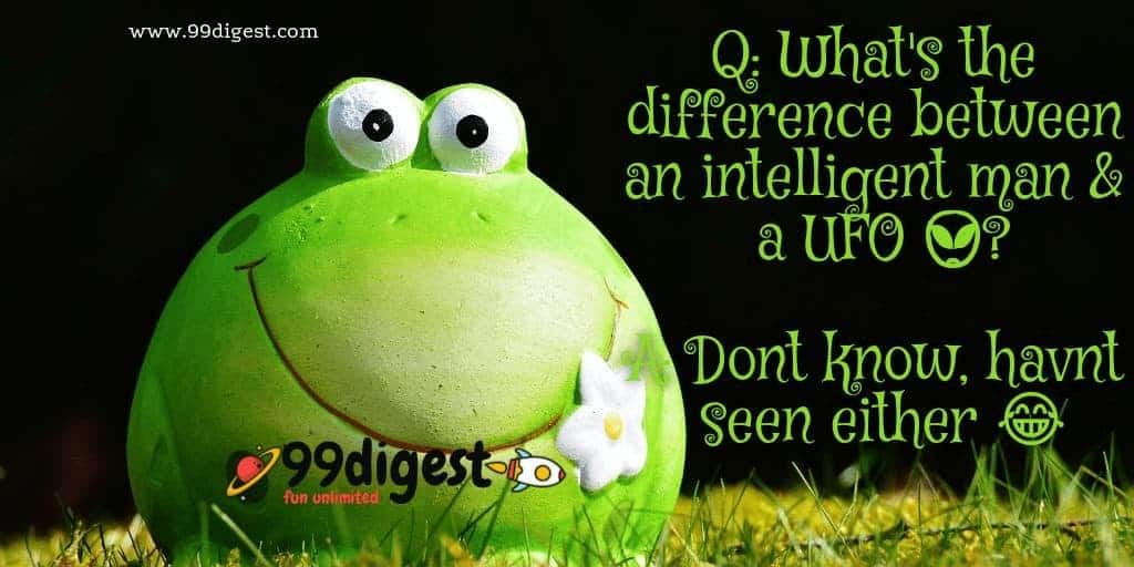 What's the difference between an intelligent man & a UFO Best English Jokes With Images