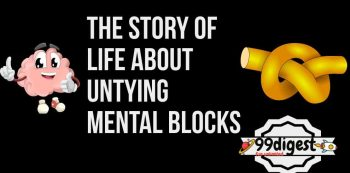 The Story Of Life About Untying Mental Blocks