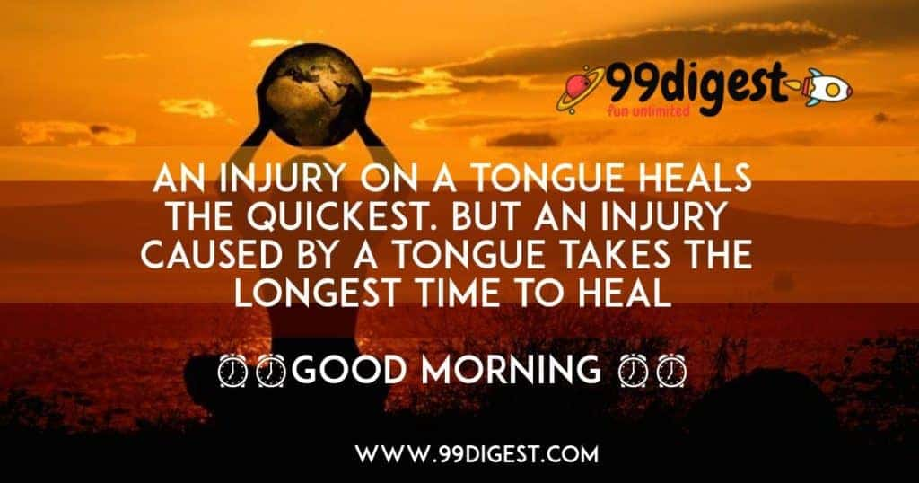 Good Morning Wishes In English An injury on a tongue heals the quickest
